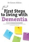 Simon Atkins - First Steps To Living With Dementia