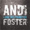 Product Image: Andi Foster - I Have Not Forgotten