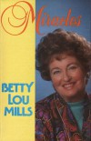 Product Image: Betty Lou Mills - Miracles