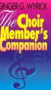 Ginger G Wyrick - The choir member's companion