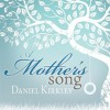 Product Image: Daniel Kirkley - A Mother's Song