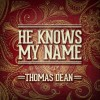 Product Image: Thomas Dean - He Knows My Name