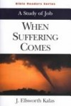 J Ellsworth Kalas - When suffering comes