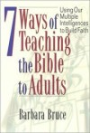Barbara Bruce - 7 ways of teaching the Bible to adults