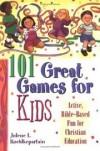 Jolene L Roehlkepartain - 101 great games for kids