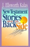 J Ellsworth Kalas - New Testament Stories from the Back Side