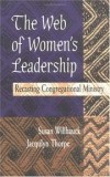 Susan Willhauck & Jacqulyn Thorpe - The web of women's leadership