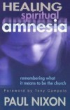 Paul Nixon - Healing spiritual amnesia