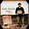 Product Image: Nate Fowler - Wherever You Go