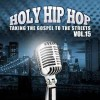 Various  - Holy Hip Hop Vol 15: Taking The Gospel To The Streets