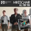 Product Image: MikesChair - All For You (Performance)