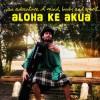 Product Image: Aloha Ke Akua - Aloha Ke Akua