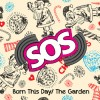 Product Image: SOS - Born This Day/The Garden