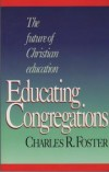 Charles R. Foster - Educating congregations