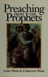 James Ward & Christine Ward - Preaching from the prophets