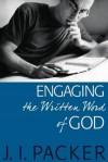 J I Packer - Engaging The Written Word Of God