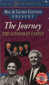 Product Image: The Goodman Family - Bill & Gloria Gaither Present The Goodman Family: The Journey - Hall Of Honor Series Vol 1