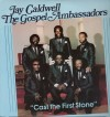 Product Image: Jay Caldwell & The Gospel Ambassadors - Cast The First Stone