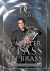 Product Image: David Childs - A Master Class In Brass