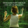 Product Image: Thousand Foot Krutch - The Art Of Breaking