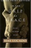 Product Image: Max Lucado - In The Grip Of Grace