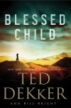 Ted Dekker & Bill Bright - Blessed Child