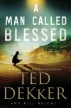 Ted Dekker & Bill Bright - A Man Called Blessed