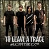 Product Image: To Leave A Trace - Against The Flow