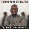 Product Image: Elder Oscar W Richardson, BB Cogic Mass Choir - Lord Show Me Your Glory