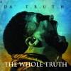 Product Image: Da' T.R.U.T.H. - The Whole Truth