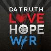 Product Image: Da' T.R.U.T.H. - Love Hope & War