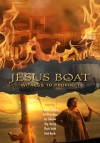 Jesus Boat: Witness To Prophecy