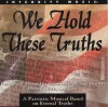 Product Image: Geron Davis, Tom Hartley - We Hold These Truths: A Patriotic Musical Based On Eternal Truths