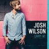 Josh Wilson - Carry Me