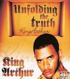 Product Image: King Arthur - Unfolding The Truth