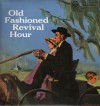 Product Image: Old Fashioned Revival Hour Quartet - Old Fashioned Revival Hour