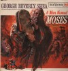 Product Image: George Beverly Shea - A Man Called Moses: The Immortal Saga, Presented In Song And Story...