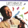 Product Image: Ron Kenoly - Lift Him Up