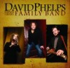 Product Image: David Phelps - Family Band