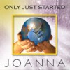 Joanna - Only Just Started