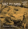 Product Image: Raymond McDowell - Take My Hand