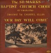 Product Image: St Marks Baptist Church Choir Of Toledo, Ohio - Our Day Will Come