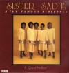 Product Image: Sister Sadie & The Famous Biblettes - A Good Mother