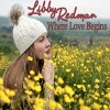 Product Image: Libby Redman - Where Love Begins