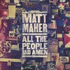 Product Image: Matt Maher - All The People Said Amen