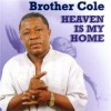 Product Image: Brother Cole - Heaven Is My Home