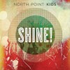 Product Image: North Point Kids - Shine!