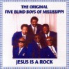 Product Image: Original Five Blind Boys Of Mississippi - Jesus Is A Rock