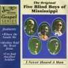 Product Image: Original Five Blind Boys Of Mississippi - I Never Heard A Man: Meet The Blind Boys (re-issue)