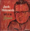 Product Image: Jack Holcomb - Tell It To Jesus